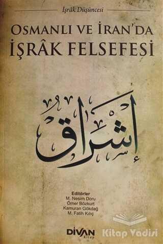 Divan Kitap - Osmanlı ve İran'da İşrak Felsefesi