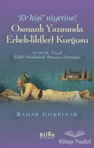 Bilge Kültür Sanat - Osmanlı Yazınında Erkek-Lik(Ler) Kurgusu