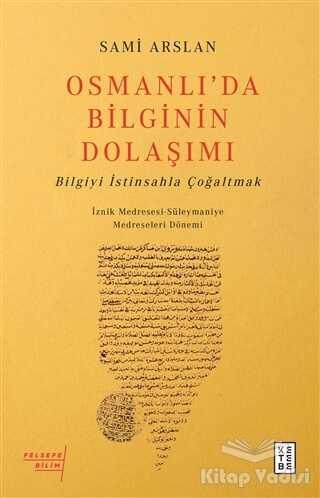 Ketebe Yayınları - Osmanlı'da Bilginin Dolaşımı
