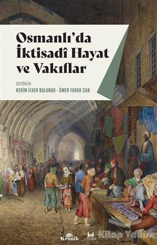 Kronik Kitap - Osmanlı'da İktisadi Hayat ve Vakıflar