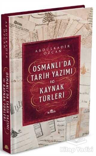 Kronik Kitap - Osmanlı'da Tarih Yazımı ve Kaynak Türleri (Ciltli)