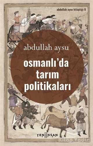 Yeni İnsan Yayınları - Osmanlı'da Tarım Politikaları