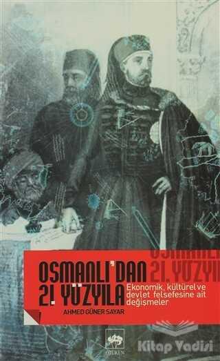 Ötüken Neşriyat - Osmanlı'dan 21. Yüzyıla Ekonomik, Kültürel Ve Devlet Felsefesine Ait Değişmeler