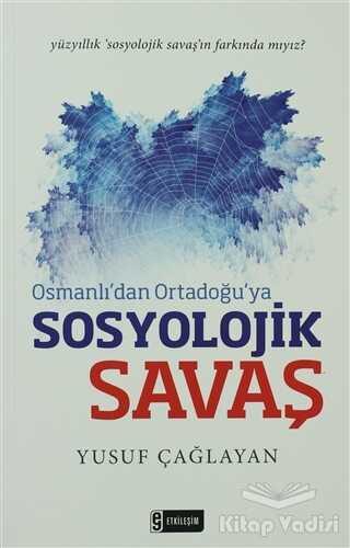 Etkileşim Yayınları - Osmanlı'dan Ortadoğu'ya Sosyolojik Savaş