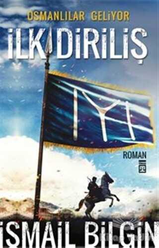 Timaş Yayınları - Osmanlılar Geliyor - İlk Diriliş