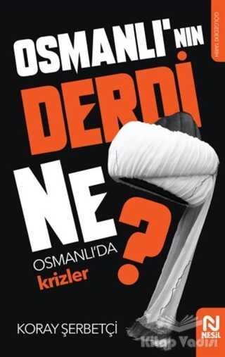 Nesil Yayınları - Osmanlı'nın Derdi Ne?