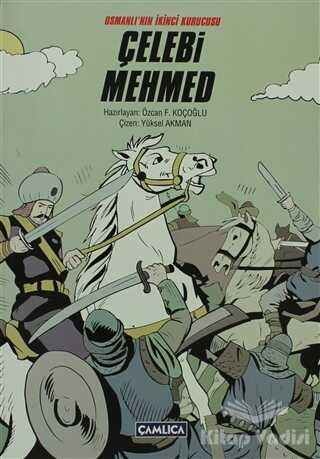Çamlıca Genç - Osmanlı'nın İkinci Kurucusu Çelebi Mehmed