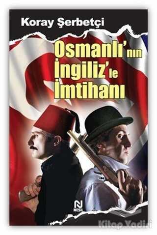 Nesil Yayınları - Osmanlı'nın İngiliz'le İmtihanı