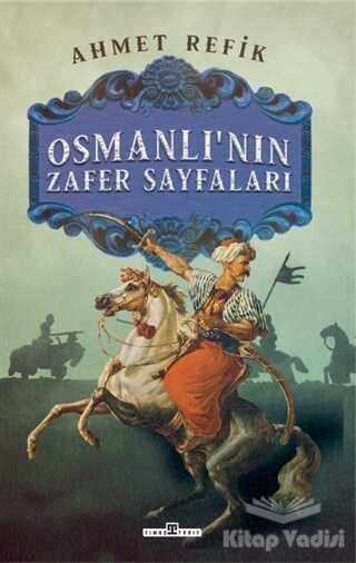 Timaş Yayınları - Osmanlı'nın Zafer Sayfaları