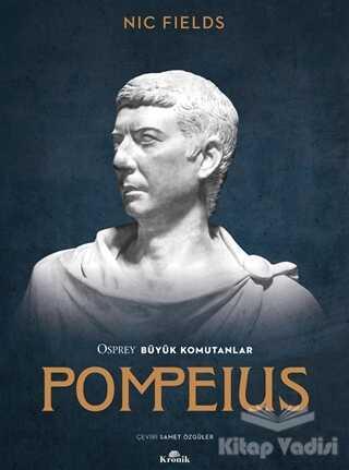Kronik Kitap - Osprey Büyük Komutanlar Pompeius