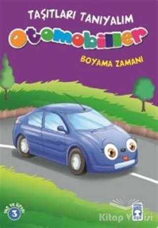 Timaş Çocuk - İlk Çocukluk - Otomobiller Boyama Zamanı - Taşıtları Tanıyalım