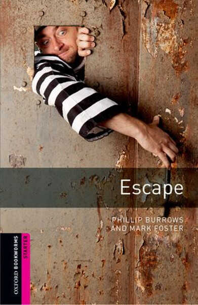 Oxford University Press - Oxford Bookworms Library: Starter: Escape: Thriller and Adventure