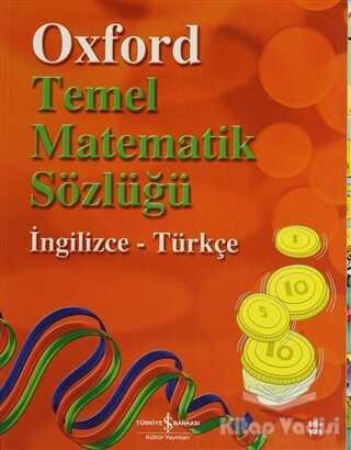 İş Bankası Kültür Yayınları - Oxford Temel Matematik Sözlüğü