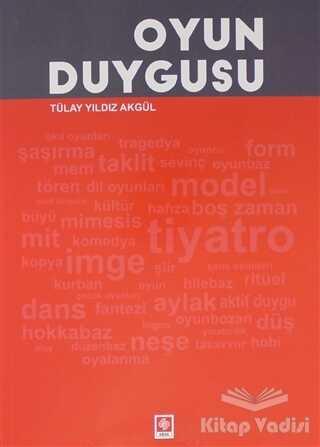 Ekin Basım Yayın - Akademik Kitaplar - Oyun Duygusu