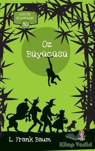 Dahi Çocuk Yayınları - Oz Büyücüsü - Çocuk Klasikleri 30