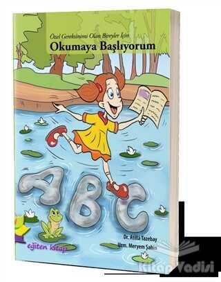Eğiten Kitap - Özel Gereksinimi Olan Bireyler İçin Okumaya Başlıyorum