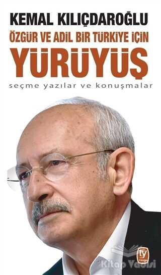 Tekin Yayınevi - Özgür ve Adil Bir Türkiye İçin Yürüyüş