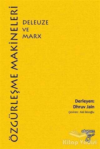 Otonom Yayıncılık - Özgürleşme Makineleri: Deleuze ve Marx
