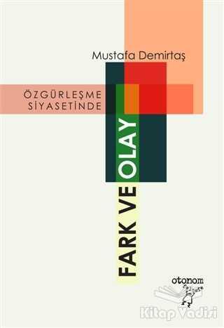 Otonom Yayıncılık - Özgürleşme Siyasetinde Fark ve Olay