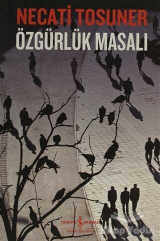 İş Bankası Kültür Yayınları - Özgürlük Masalı