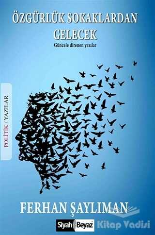 Siyah Beyaz Yayınları - Özgürlük Sokaklardan Gelecek