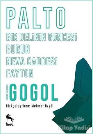 Nora Kitap - Palto - Bir Delinin Güncesi - Burun - Neva Caddesi - Fayton
