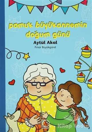Uçanbalık Yayıncılık - Pamuk Büyükannemin Doğum Günü