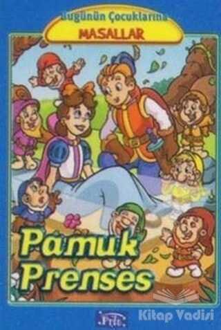Parıltı Yayınları - Pamuk Prenses - Bugünün Çocuklarına Masallar