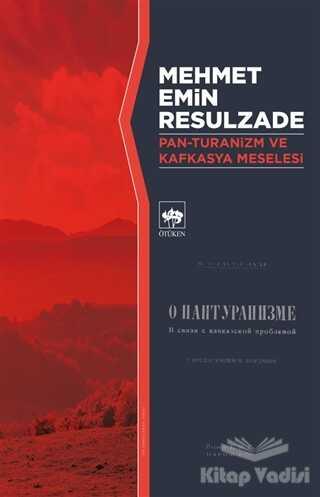 Ötüken Neşriyat - Pan-Turanizm ve Kafkasya Meselesi