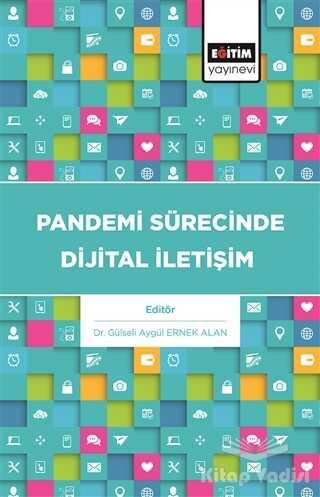 Eğitim Yayınevi - Bilimsel Eserler - Pandemi Sürecinde Dijital İletişim