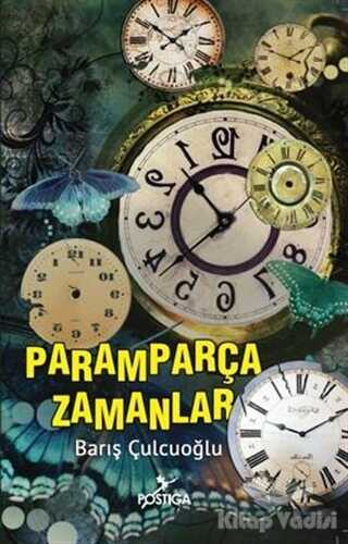 Postiga Yayınları - Paramparça Zamanlar