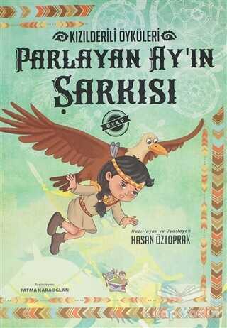 Parmakçocuk Yayınları - Parlayan Ay'ın Şarkısı - Kızılderili Öyküleri
