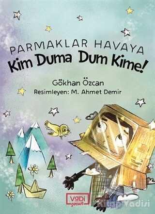 Vadi Yayınları - Parmaklar Havaya - Kim Duma Dum Kime!