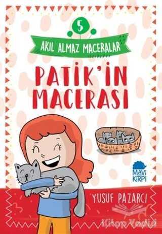 Mavi Kirpi Yayınları - Patik'in Macerası - Akıl Almaz Maceralar 5
