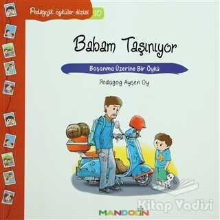 Mandolin Yayınları - Pedagojik Öyküler: 10 - Babam Taşınıyor