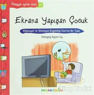 İnkılap Kitabevi - Pedagojik Öyküler: 19 - Ekrana Yapışan Çocuk