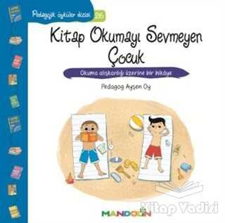 Mandolin Yayınları - Pedagojik Öyküler 26 - Kitap Okumayı Sevmeyen Çocuk