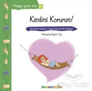 Mandolin Yayınları - Pedagojik Öyküler Dizisi 32- Kendimi Korurum!