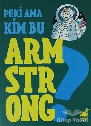 Dinozor Çocuk - Peki Ama Kim Bu Armstrong ?