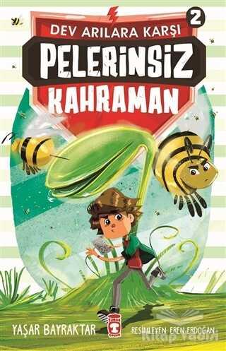 Timaş Çocuk - İlk Çocukluk - Pelerinsiz Kahraman - Dev Arılara Karşı 2