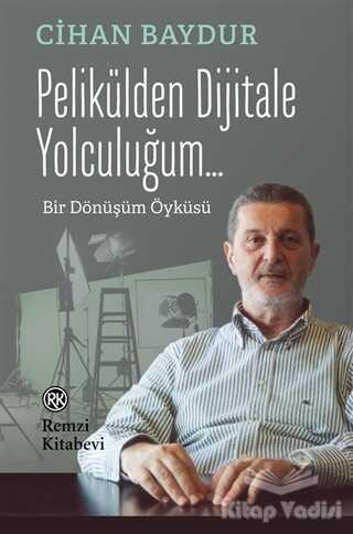 Remzi Kitabevi - Pelikülden Dijitale Yolculuğum...