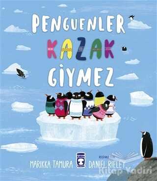 Timaş Çocuk - Penguenler Kazak Giymez