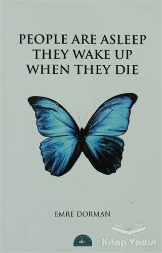 İstanbul Yayınevi - People Are Asleep They Wake Up When They Die