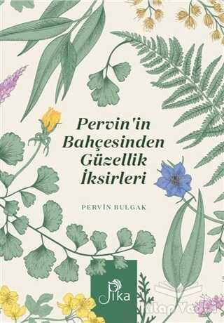 Pika Yayınevi - Pervin'in Bahçesinden Güzellik İksirleri