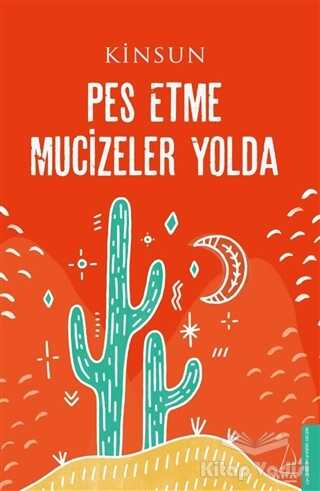Destek Yayınları - Pes Etme Mucizeler Yolda