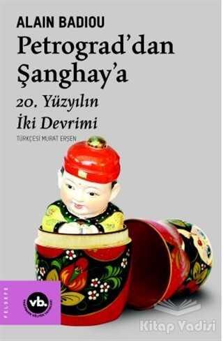Vakıfbank Kültür Yayınları - Petrograd'dan Şanghay'a