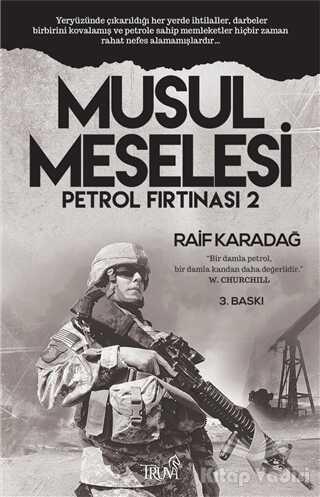 Truva Yayınları - Petrol Fırtınası 2 - Musul Meselesi