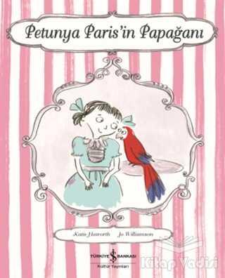 İş Bankası Kültür Yayınları - Petunya Paris'in Papağanı