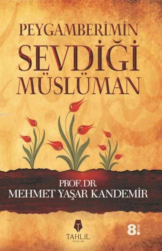 Tahlil Yayınları - Peygamberimin Sevdiği Müslüman