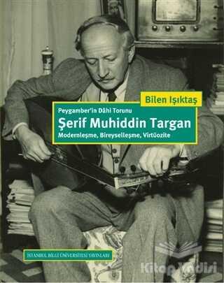 İstanbul Bilgi Üniversitesi Yayınları - Peygamber'in Dahi Torunu Şerif Muhiddin Targan